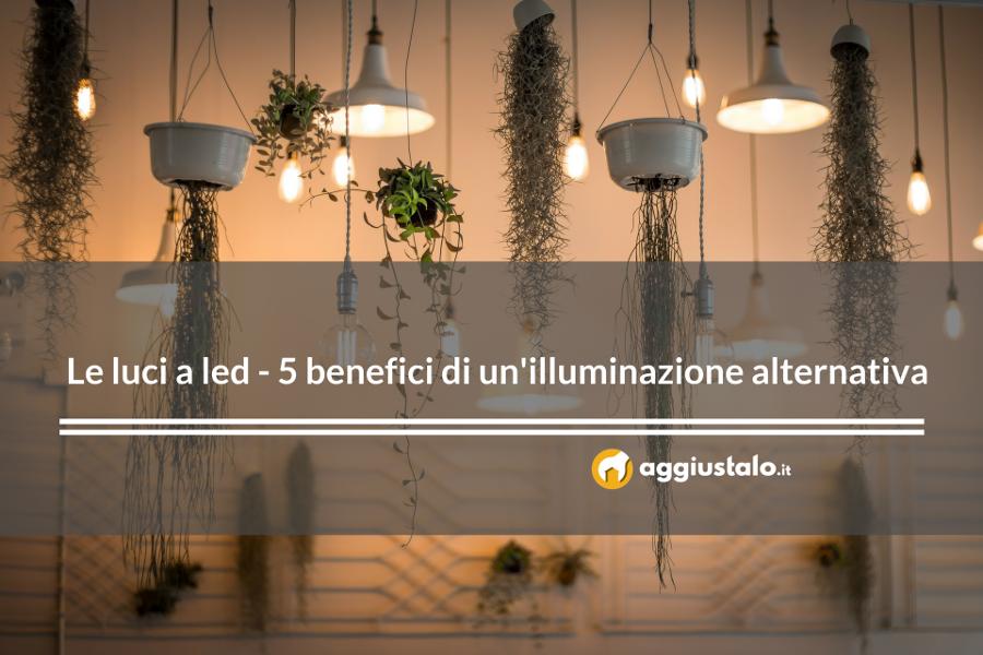 Le luci a Led - Cosa sono e benefici